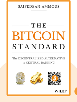 The Bitcoin Standard: The Decentralized Alternative to Central Banking von Saifedean Ammous