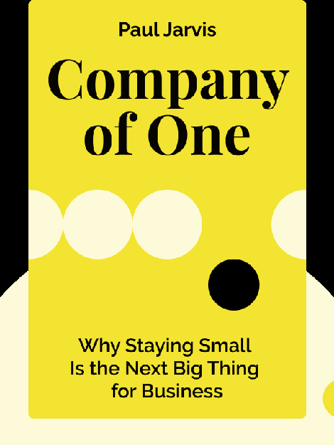 Company of One: Why Staying Small Is the Next Big Thing for Business von Paul Jarvis