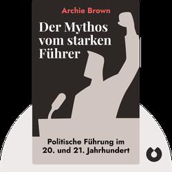 Der Mythos vom starken Führer: Politische Führung im 20. und 21. Jahrhundert by Archie Brown