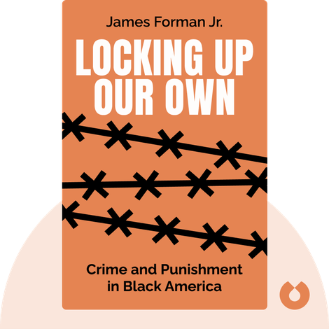 Locking Up Our Own von James Forman Jr.