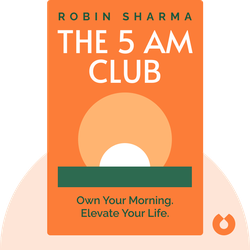 The 5 AM Club: Own Your Morning. Elevate Your Life. by Robin Sharma