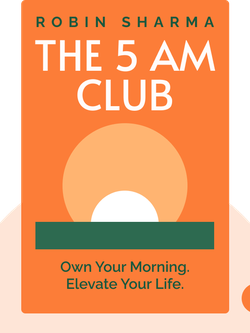 The 5 AM Club: Own Your Morning. Elevate Your Life. von Robin Sharma