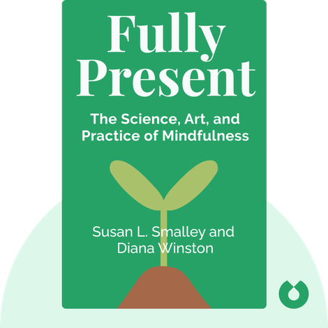 Fully Present von Susan L. Smalley and Diana Winston