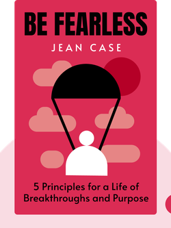 Be Fearless: 5 Principles for a Life of Breakthroughs and Purpose von Jean Case