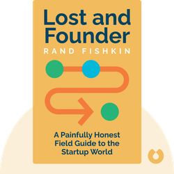 Lost and Founder: A Painfully Honest Field Guide to the Startup World von Rand Fishkin