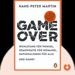 Game Over: Wohlstand für wenige, Demokratie für niemand, Nationalismus für alle – und dann? by Hans-Peter Martin