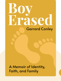 Boy Erased: A Memoir of Identity, Faith, and Family von Garrard Conley