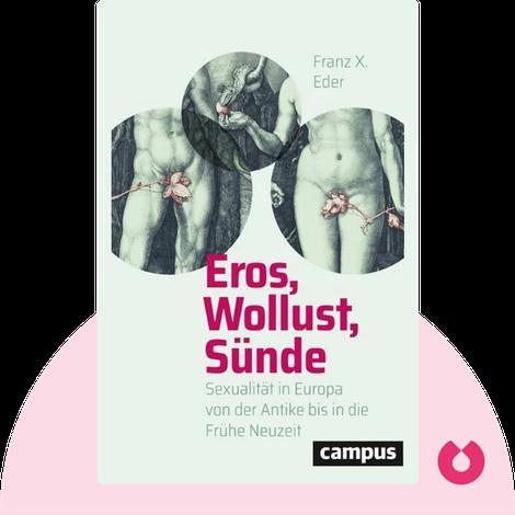 Eros, Wollust, Sünde by Franz X. Eder