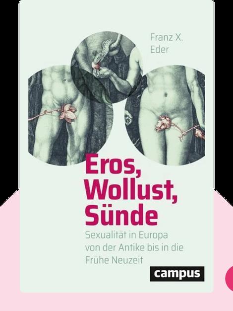 Eros, Wollust, Sünde: Sexualität in Europa von der Antike bis in die Frühe Neuzeit by Franz X. Eder