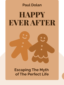 Happy Ever After: Escaping The Myth of The Perfect Life von Paul Dolan