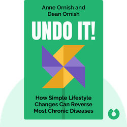 Undo It!: How Simple Lifestyle Changes Can Reverse Most Chronic Diseases by Anne Ornish and Dean Ornish