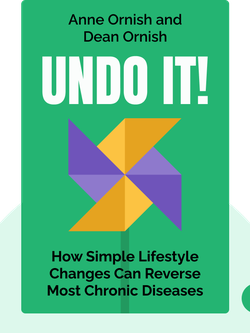 Undo It!: How Simple Lifestyle Changes Can Reverse Most Chronic Diseases von Anne Ornish and Dean Ornish