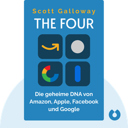 The Four: Die geheime DNA von Amazon, Apple, Facebook und Google by Scott Galloway