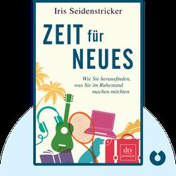 Zeit für Neues: Wie Sie herausfinden, was Sie im Ruhestand machen möchten von Iris Seidenstricker