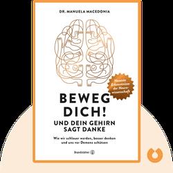 Beweg dich! Und dein Gehirn sagt Danke: Wie wir schlauer werden, besser denken und uns vor Demenz schützen by Dr. Manuela Macedonia