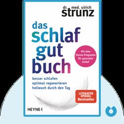 Das Schlaf-gut-Buch: Besser schlafen ‒ optimal regenerieren ‒ hellwach durch den Tag von Dr. med. Ulrich Strunz