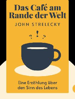 Das Café am Rande der Welt: Eine Erzählung über den Sinn des Lebens von John Strelecky