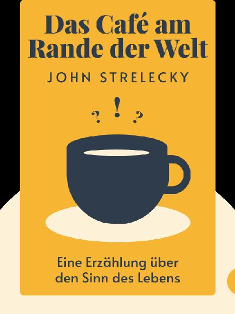 Das Café am Rande der Welt: Eine Erzählung über den Sinn des Lebens by John Strelecky