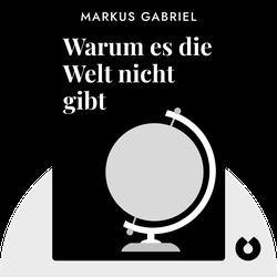 Warum es die Welt nicht gibt by Markus Gabriel