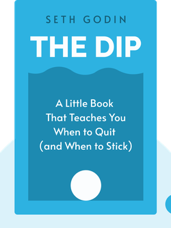 The Dip: A Little Book That Teaches You When to Quit (and When to Stick) von Seth Godin