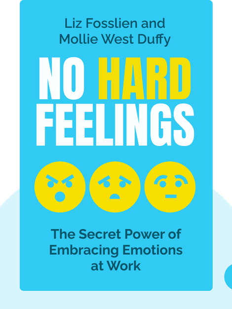 No Hard Feelings: The Secret Power of Embracing Emotions at Work von Liz Fosslien and Mollie West Duffy