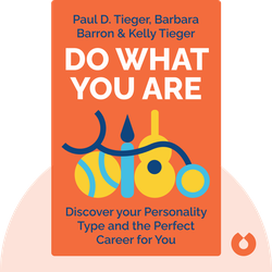 Do What You Are: Discover the Perfect Career for You Through the Secrets of Personality Types by Paul D. Tieger, Barbara Barron & Kelly Tieger