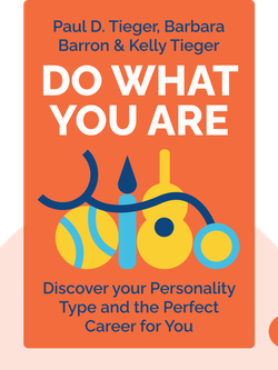 Do What You Are: Discover the Perfect Career for You Through the Secrets of Personality Types von Paul D. Tieger, Barbara Barron & Kelly Tieger
