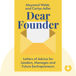 Dear Founder: Letters of Advice for Anyone Who Leads, Manages, or Wants to Start a Business by Maynard Webb and Carlye Adler