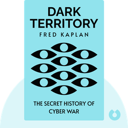 Dark Territory: The Secret History of Cyber War von Fred Kaplan