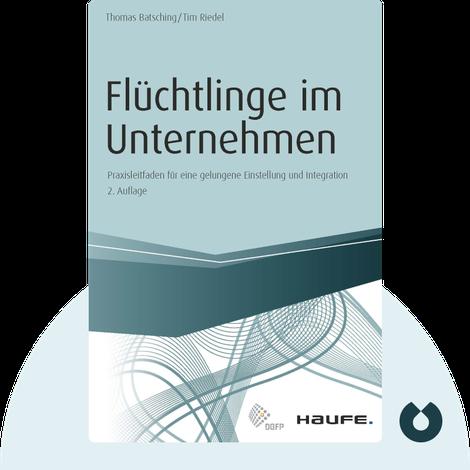 Flüchtlinge im Unternehmen von Thomas Batsching, Tim Riedel