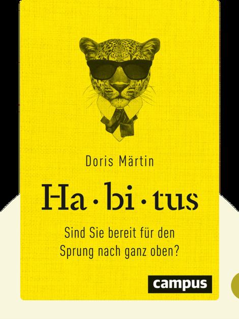 Habitus: Sind Sie bereit für den Sprung nach ganz oben? von Doris Märtin