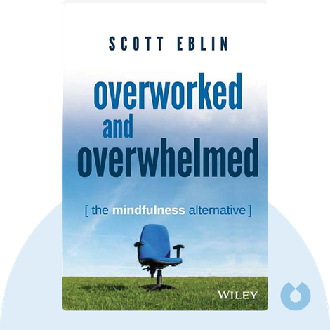 Overworked and Overwhelmed von Scott Eblin