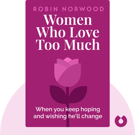 Women Who Love Too Much von Robin Norwood