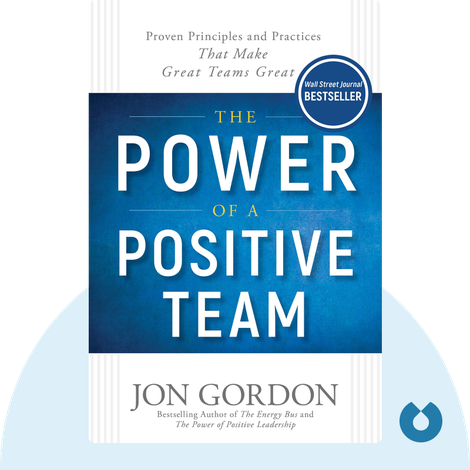 The Power of a Positive Team von Jon Gordon
