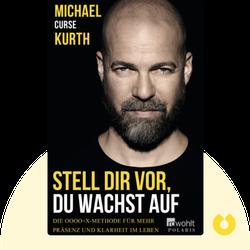 """Stell dir vor, du wachst auf: Die OOOO+X-Methode für mehr Präsenz und Klarheit im Leben  von Michael """"Curse"""" Kurth"""