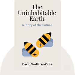 The Uninhabitable Earth: A Story of the Future von David Wallace-Wells