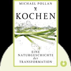 Kochen: Eine Naturgeschichte der Transformation von Michael Pollan