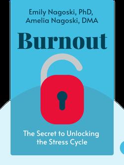 Burnout: The Secret to Unlocking the Stress Cycle by Emily Nagoski, PhD, Amelia Nagoski, DMA