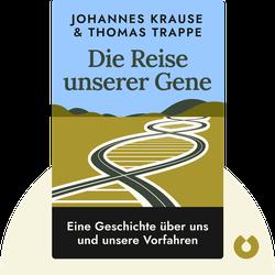 Die Reise unserer Gene: Eine Geschichte über uns und unsere Vorfahren by Johannes Krause & Thomas Trappe