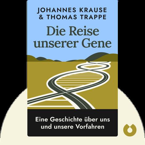 Die Reise unserer Gene by Johannes Krause & Thomas Trappe