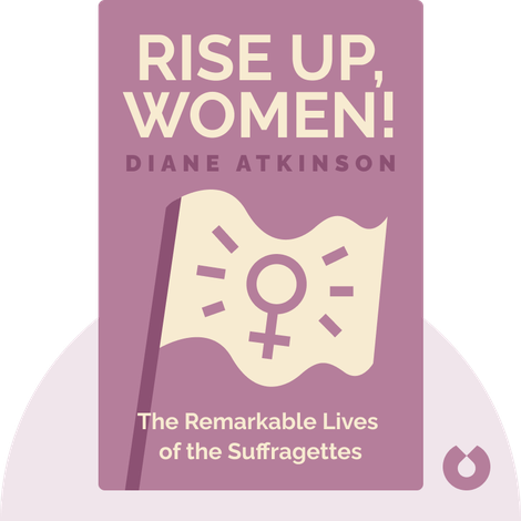 Rise Up, Women! by Diane Atkinson
