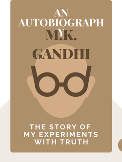 An Autobiography: The Story of My Experiments with Truth by M. K. Gandhi