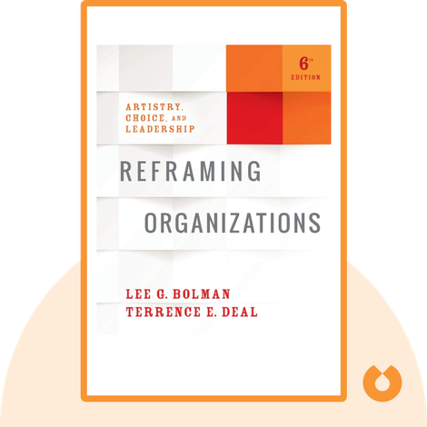 Reframing Organizations by Lee G. Bolman and Terrence E. Deal