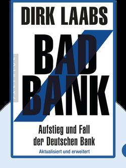 Bad Bank: Aufstieg und Fall der Deutschen Bank by Dirk Laabs