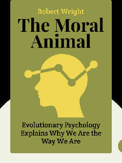 The Moral Animal: Why We Are the Way We Are: The New Science of Evolutionary Psychology by Robert Wright