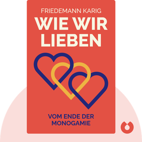 Wie wir lieben von Friedemann Karig