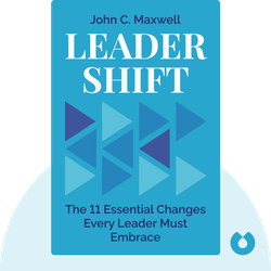 Leadershift: The 11 Essential Changes Every Leader Must Embrace von John C. Maxwell