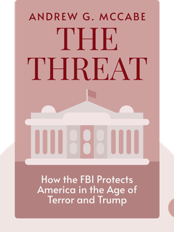 The Threat: How the FBI Protects America in the Age of Terror and Trump von Andrew G. McCabe