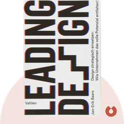 Leading Design: Design strategisch einsetzen: Wie Unternehmen das volle Potenzial entfalten! by Jan-Erik Baars