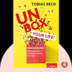 Unbox your Life!: Bewohnerfrei®: Das Geheimnis für deinen Erfolg im Leben von Tobias Beck